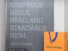 Keep Your Heels Heads And Standards High saying by Coco Chanel
